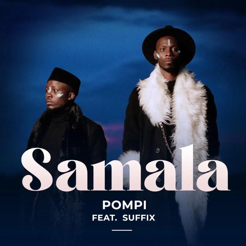 "Download: Pompi - ""Samala"" (Ft. Suffix)"