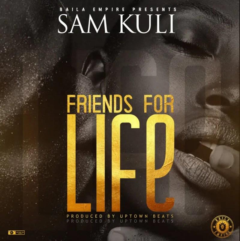 "Sam Kuli - ""Friends For Life"""