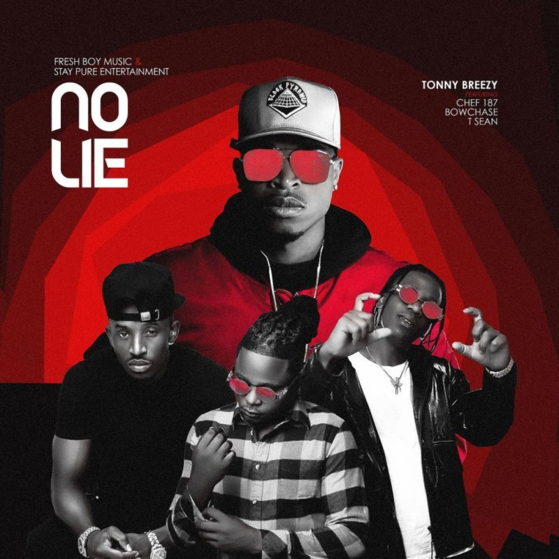 """Tonny Breezy - """"No Lie"""" (Feat. Chef 187 x Bow Chase x T Sean)"""
