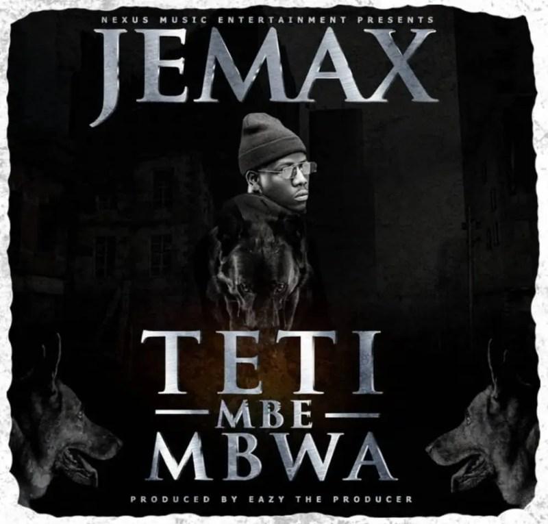 """Jemax - """"Teti Mbe Mbwa"""""""
