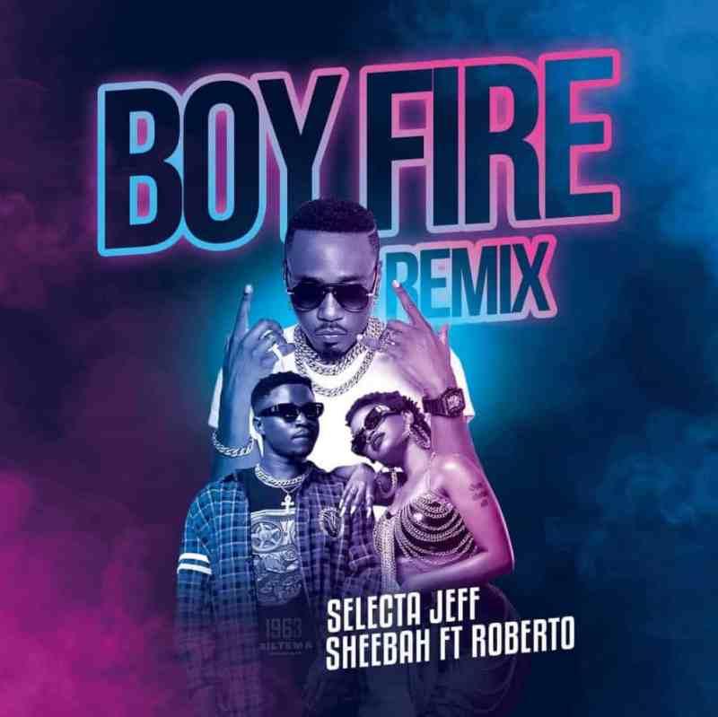"Selecta Jeff x Sheebah - ""Boy Fire Remix"" (Engeli) Feat. Roberto"