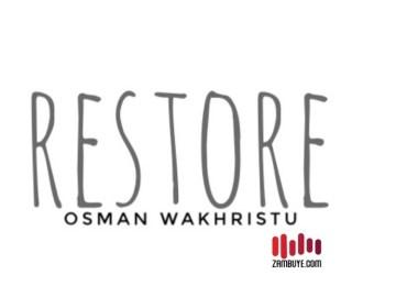 Osman Wakhristu - Restore
