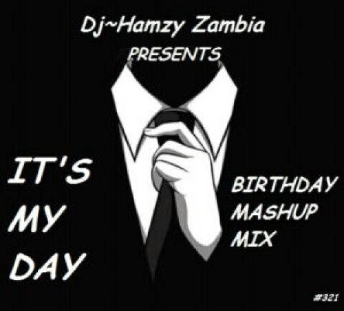 DOWNLOAD AUDIO: DJ Hamzy – 'Birthday Mashup Mix' | ZamEntBase