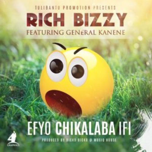 DOWNLOAD AUDIO: Rich Bizzy - 'Efyo Chikalaba Ifi' Feat