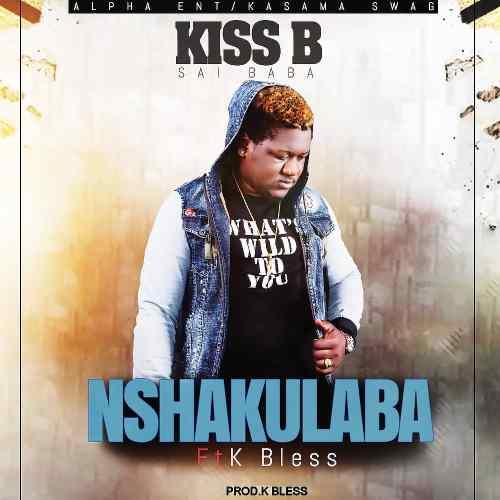 DOWNLOAD AUDIO: Kiss B Sai Baba – 'Nshakulaba' Feat  K Bless