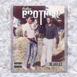 ALBUM: Blaklez – Baby Brother (Zip File)