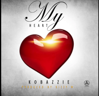 "DOWNLOAD MP3: Kobazzie ""My Heart"""
