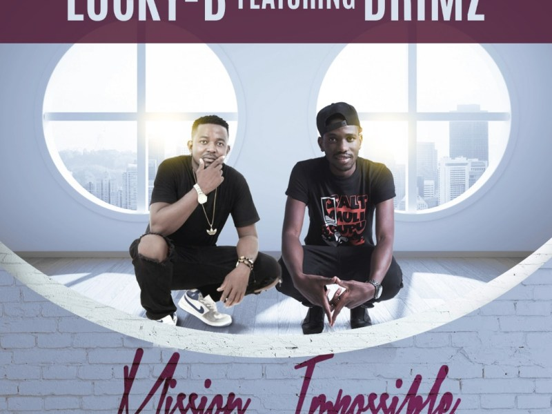 LUCKY-B FT DRIMZ-_Mission Impossible-Prod By MAPS