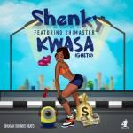 Shenky ft Shimaster_Kwasa(Prod By Tinnah)