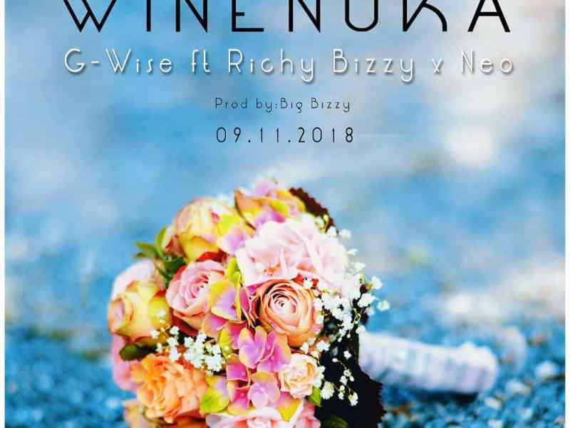 G-Wise Feat-Rich Bizzy Neo-Winenuka(Prod.By Big Bizzy)