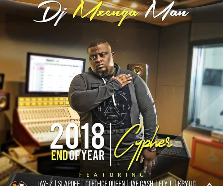 DJ Mzenga Man Ft. Various Artists – 2018 End Of Year Cypher
