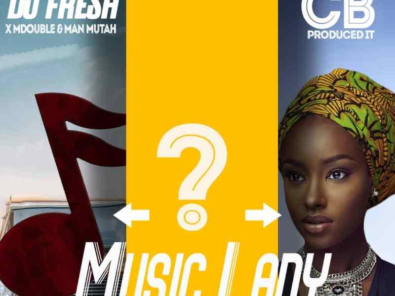 DJ Fresh-Feat Mdouble X Man Mutah-Music Lady-(Prod By Dj CB)