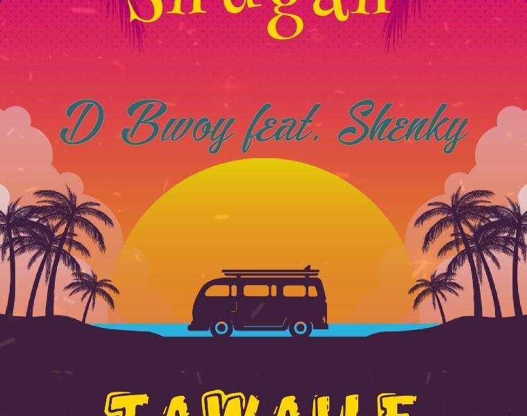 D bwoy ft Shenky_Tawaile'TrueLove'(Prod By Tinnah)