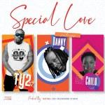 Ty2 ft. Danny Kaya & Chilu – Special Love-(Prod By Raypac)