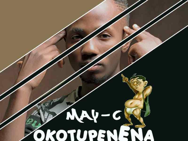 May C – Okotupenena-(Prod By Koffi Mix)