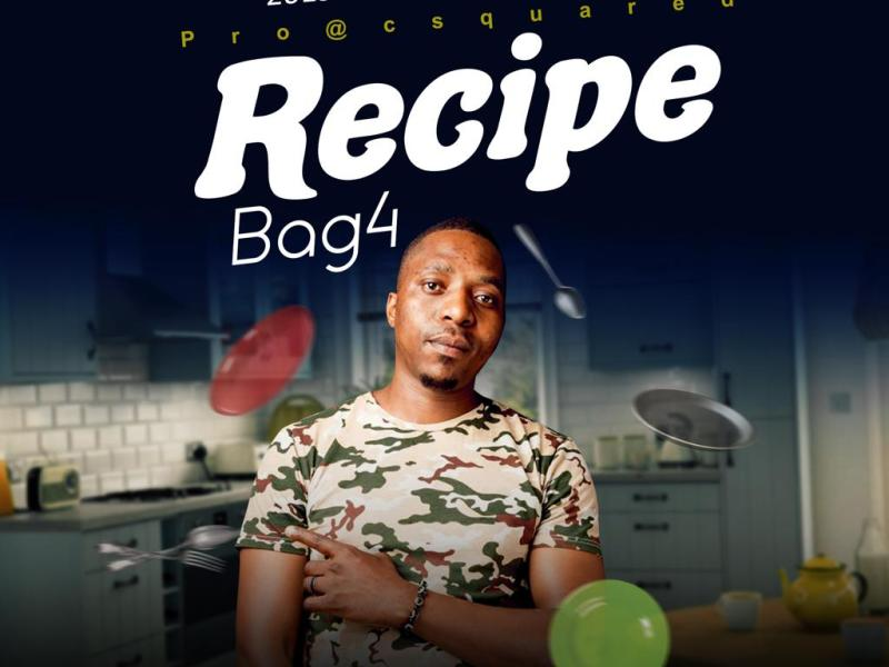 Bag4- Recipe-(Prod By Cleo Gz)