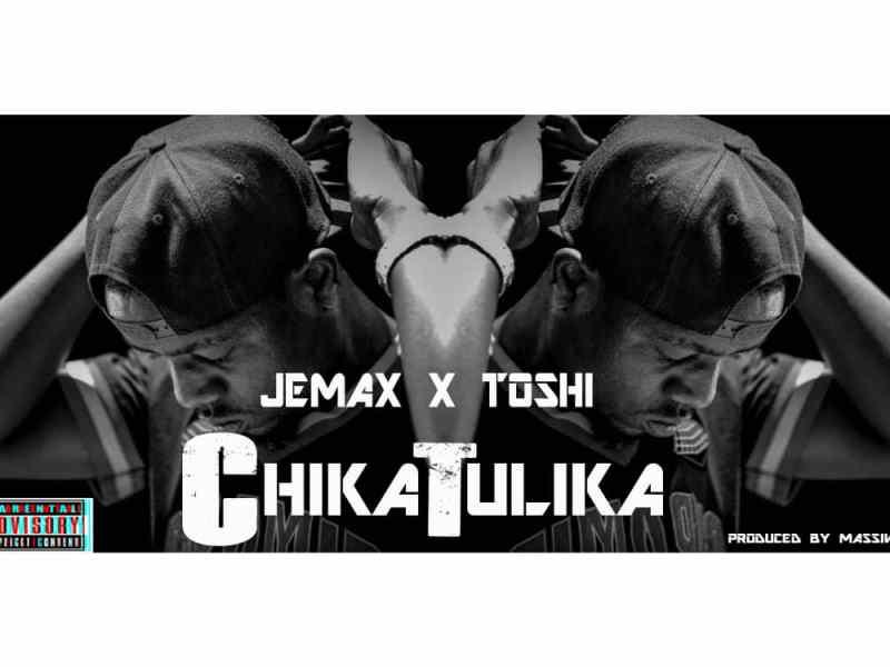 Jemax feat Toshi – ChikaTulika – Prod by Massive (NobleSound)