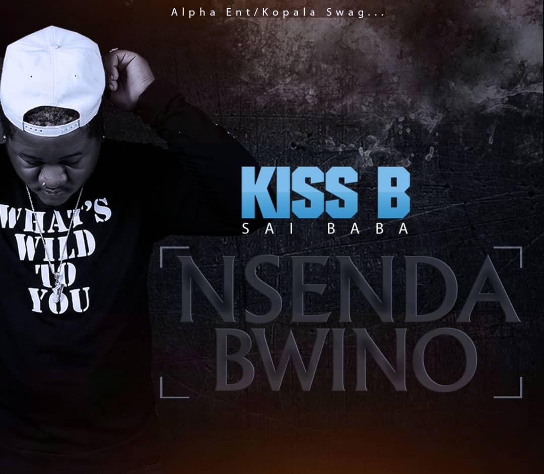 Kiss B Sai Baba -Nsenda Bwino-(Prod By Kiss B)