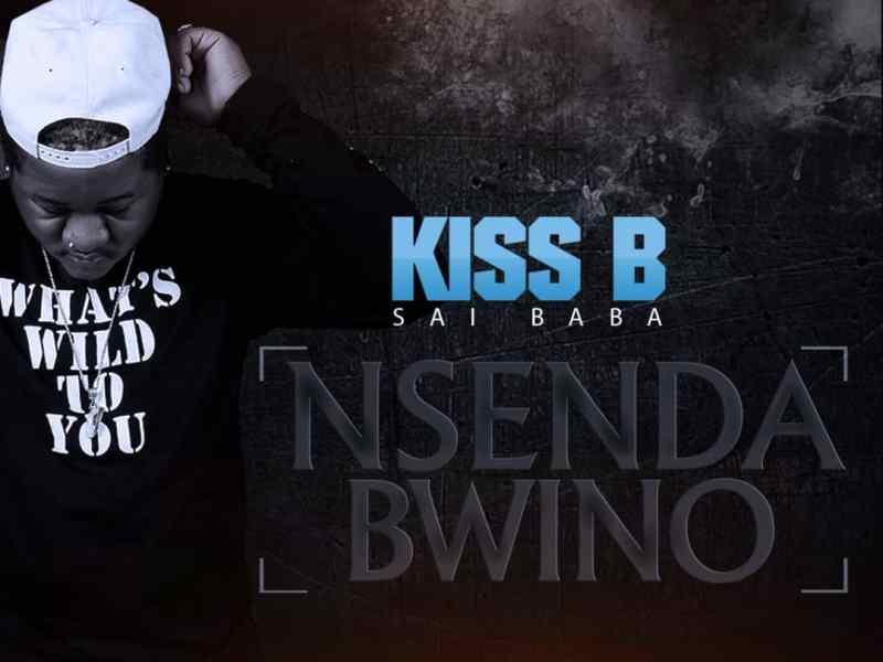 Kiss B Sai Baba -Nsenda Bwino-(Prod By Sai Baba Beats)