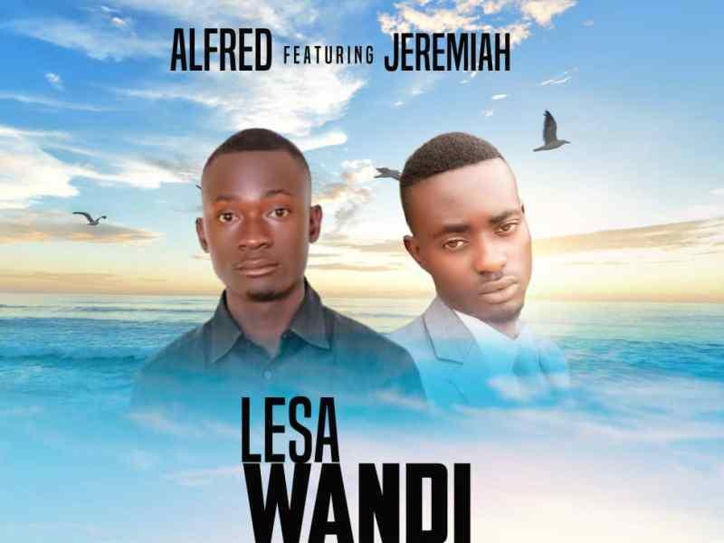 Alfred Feat.Jeremiah -Lesa Wandi-(Prod By JR Beats )