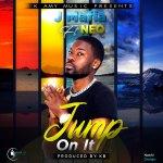 J Mafia Ft Neo – Jump on it(Prod By KB)