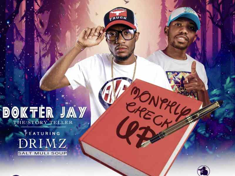 Dokter_jay the_story_teller  Ft Drimz monthly_check_up (Prod by mr_c.o.g)