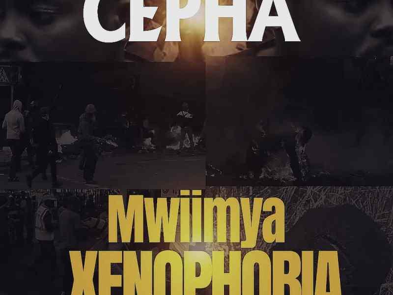 CEPHA-Mwiimy Xenophobia(Prod By Sai Baba Beats)