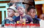 Mr Truth Ft Bizzy & Chimlaka-Impalume(Kambwili) Prod By Spy Dolla