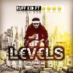 Ruff kid feat Shyvela –  levels ( Prod by D jonz )