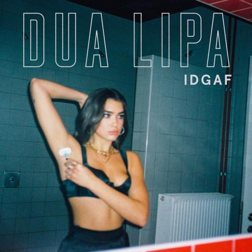 DUA LIPA – IDGAF, DUA LIPA, IDGAF, mp3, download, mp3 download, cdq, 320kbps, audiomack, dopefile, datafilehost, toxicwap, fakaza
