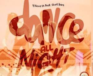 DJ Nova SA feat. Short Base – Dance All Night (Original Mix), DJ Nova SA, Short Base, Dance All Night, Original Mix, mp3, download, mp3 download, cdq, 320kbps, audiomack, dopefile, datafilehost, toxicwap, fakaza, mp3goo