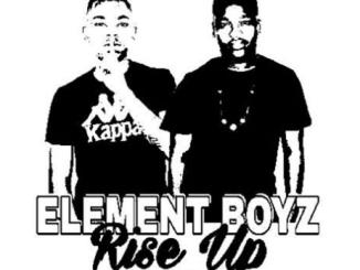 Element Boys – Rise Up [EP], Element Boys, Rise Up, EP, mp3, download, mp3 download, cdq, 320kbps, audiomack, dopefile, datafilehost, toxicwap, fakaza, mp3goo