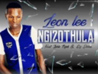 Leon Lee – Ngizothula Ft. Zinhle Ngidi & DJ Skhu, Leon Lee, Ngizothula, Zinhle Ngidi, DJ Skhu, mp3, download, mp3 download, cdq, 320kbps, audiomack, dopefile, datafilehost, toxicwap, fakaza, mp3goo