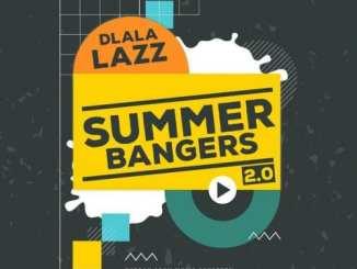 ALBUM: Dlala Lazz – Summer Bangers 2.0, ALBUM, Dlala Lazz, Summer Bangers 2.0, download, cdq, 320kbps, audiomack, dopefile, datafilehost, toxicwap, fakaza, mp3goo zip, alac, zippy, album
