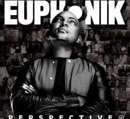 Euphonik, Perspective, download ,zip, zippyshare, fakaza, EP, datafilehost, album, Afro House, Afro House 2018, Afro House Mix, Afro House Music, House Music