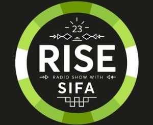 Sifa, RISE Radio Show Vol. 23, download ,zip, mixtapes, fakaza, datafilehost