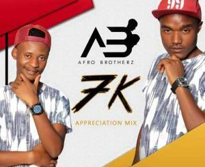 Afro Brotherz, 7K Appreciation Mix, mp3, download, datafilehost, fakaza, Afro House 2018, Afro House Mix, Afro House Music