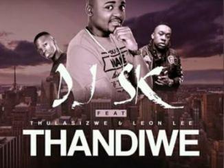 DJ SK, Thandiwe, Thulasizwe, Leon Lee, mp3, download, datafilehost, toxicwap, fakaza