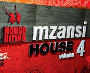 House Afrika, Mzansi House Vol. 4, Mzansi House, Vol. 4, download ,zip, zippyshare, fakaza, EP, datafilehost, album, Afro House 2018, Afro House Mix, Afro House Music