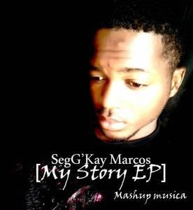 SegG'Kay Marcos, My Story, download ,zip, zippyshare, fakaza, EP, datafilehost, album, Afro House 2018, Afro House Mix, Afro House Music