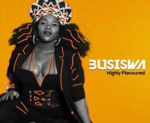Busiswa, Highly Flavoured, download ,zip, zippyshare, fakaza, EP, datafilehost, album