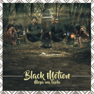 ALBUM: Black Motion - Moya Wa Taola (Spirit Of The Bones)