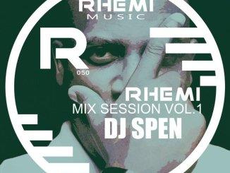 VA, Rhemi Mix Sessions Vol 1 Dj Spen, download ,zip, zippyshare, fakaza, EP, datafilehost, album, Afro House 2018, Afro House Mix, Afro House Music, House Music
