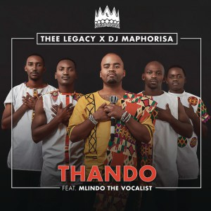Download Mp3 Thee Legacy & DJ Maphorisa – Thando Ft. Mlindo