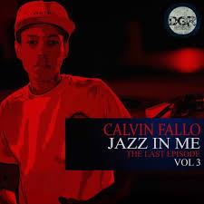 Calvin Fallo, Jazz in ME, Vol. 3, Jazz in ME, download ,zip, zippyshare, fakaza, EP, datafilehost, album, Afro House, Afro House 2019, Afro Hou se Mix, Afro House Music, Afro Tech, House Music