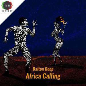 Dalton Deep, Casandrah, Africa Calling, download ,zip, zippyshare, fakaza, EP, datafilehost, album, Afro House, Afro House 2018, Afro House Mix, Afro House Music, Afro Tech, House Music