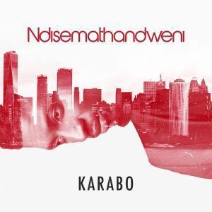 Karabo, Ndisemathandweni, mp3, download, datafilehost, fakaza, Afro House, Afro House 2019, Afro House Mix, Afro House Music, Afro Tech, House Music