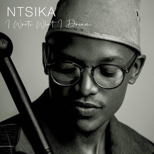 ALBUM: Ntsika - I Write What I Dream