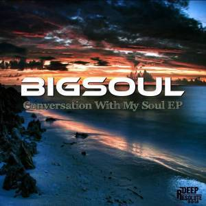 BigSoul, Conversation With My Soul, download ,zip, zippyshare, fakaza, EP, datafilehost, album, Deep House Mix, Deep House, Deep House Music, Deep Tech, Afro Deep Tech, House Music