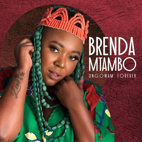 Song Of The Week: Brenda Mtambo - Ungowam' Forever